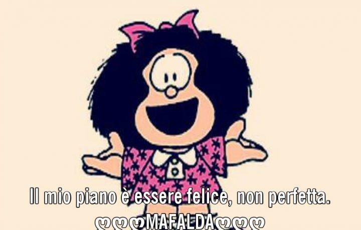 Il mio piano è essere felice, non perfetta